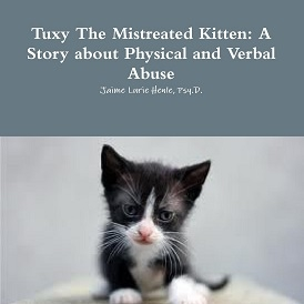 Tuxy The Mistreated Kitten: A Story about Physical and Verbal Abuse (by Jaime Henle)